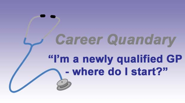 Career Quandary: newly qualified GP